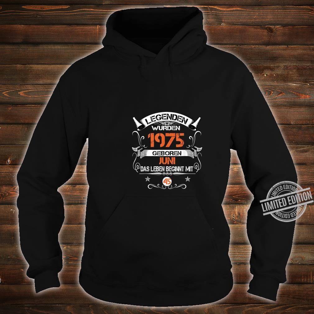 45. Geburtstag Deko 45 Jahre Jahrgang 1975 Geboren Juni 1975 Shirt hoodie