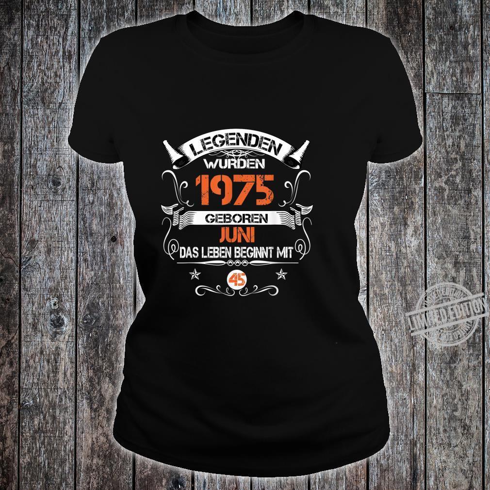 45. Geburtstag Deko 45 Jahre Jahrgang 1975 Geboren Juni 1975 Shirt ladies tee