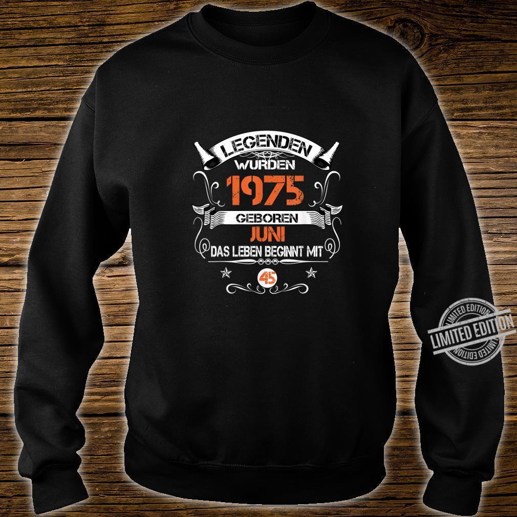 45. Geburtstag Deko 45 Jahre Jahrgang 1975 Geboren Juni 1975 Shirt sweater
