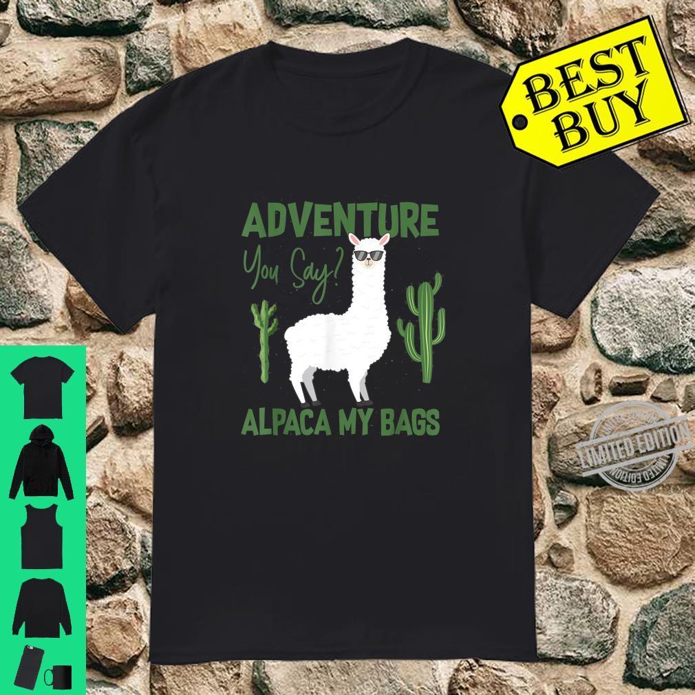 Adventure You Say Llamas Hiker Alpaca Bag Shirt