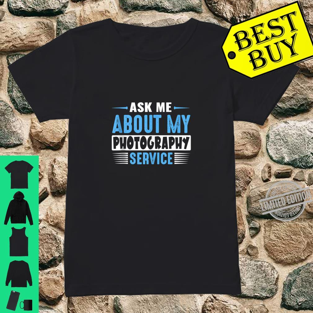 Ask Me About My Photography Service Business Advertising Shirt ladies tee
