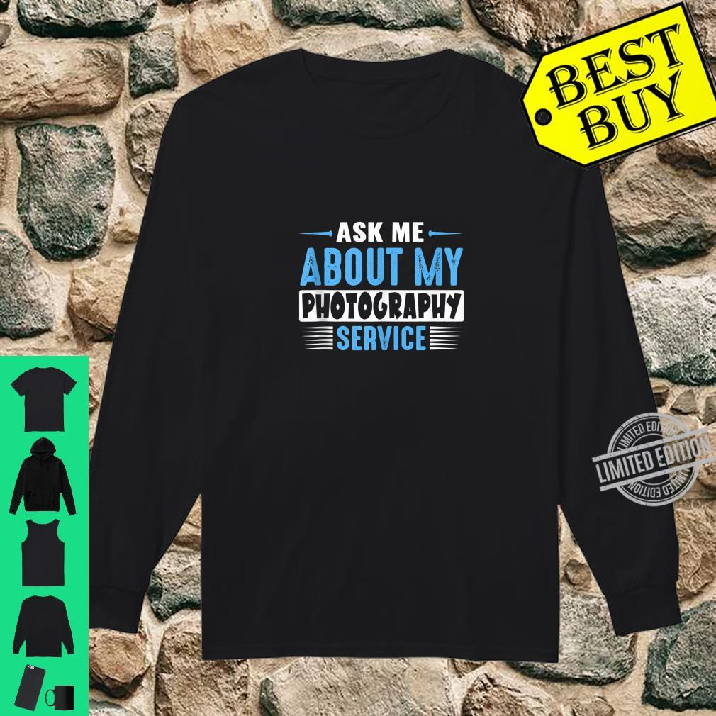 Ask Me About My Photography Service Business Advertising Shirt long sleeved