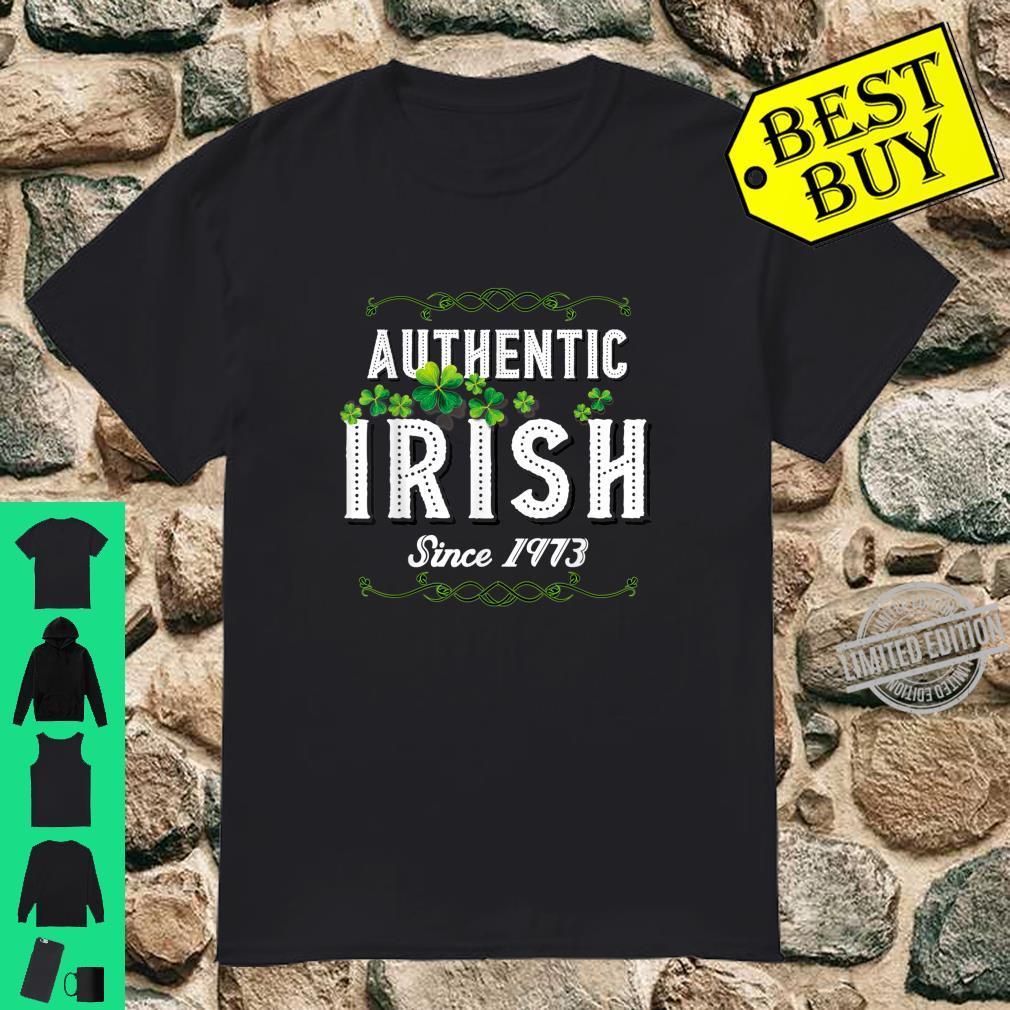Authentic Irish Since 1973 47th Birthday St Patricks Shirt