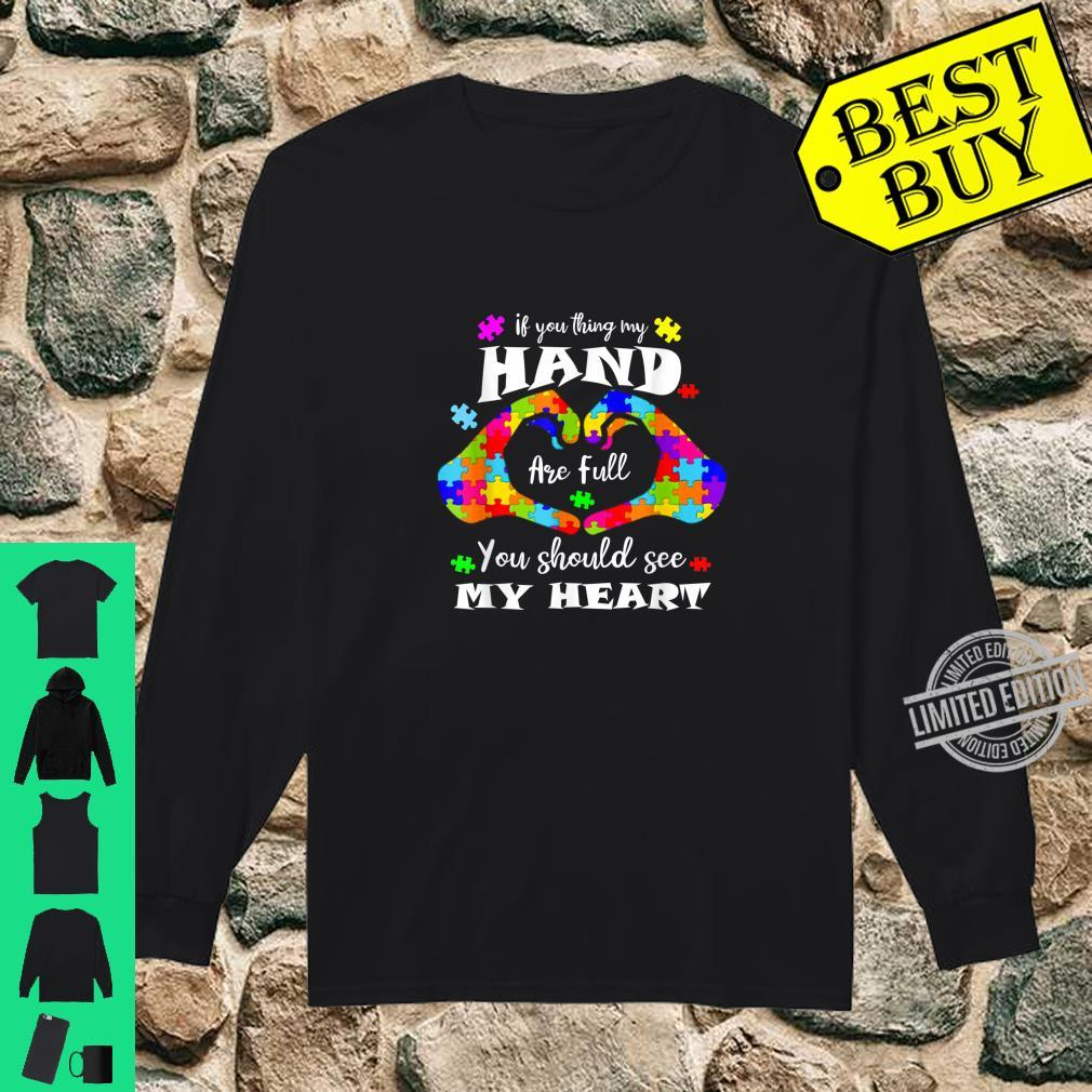Autism Awareness Shirt Think My Hands Are Full Autism Shirt long sleeved