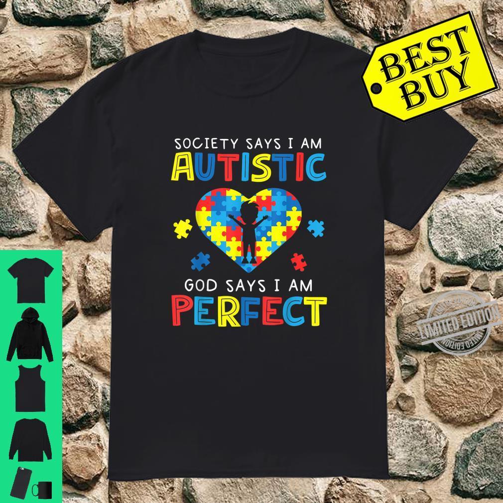 Autistic Shirt God Says I Am Perfect Autism Shirt