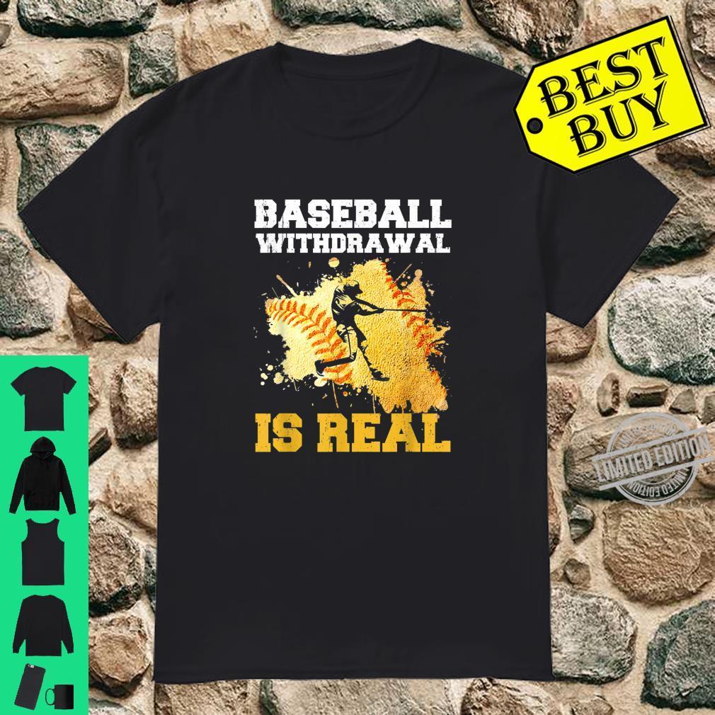 Baseball Withdrawal Is Real Sports Quotes Memes Shirt