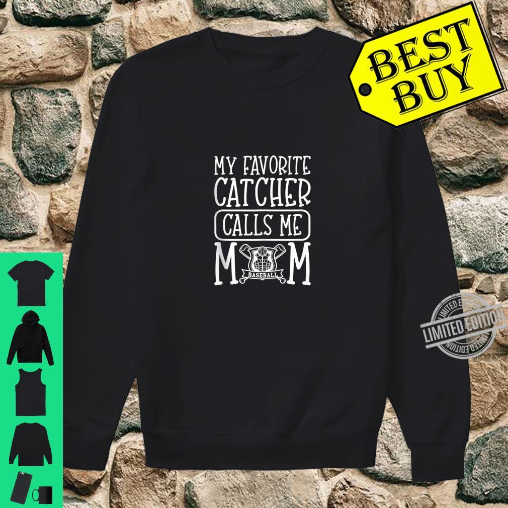 Baseball for Mom My favorite Catcher Calls Me Mom Shirt sweater