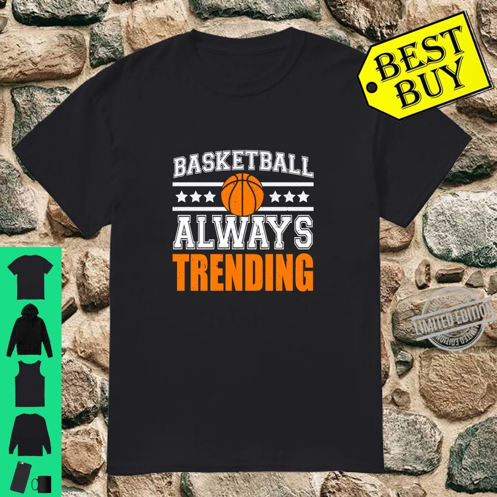 Basketball Always Trending Shirt