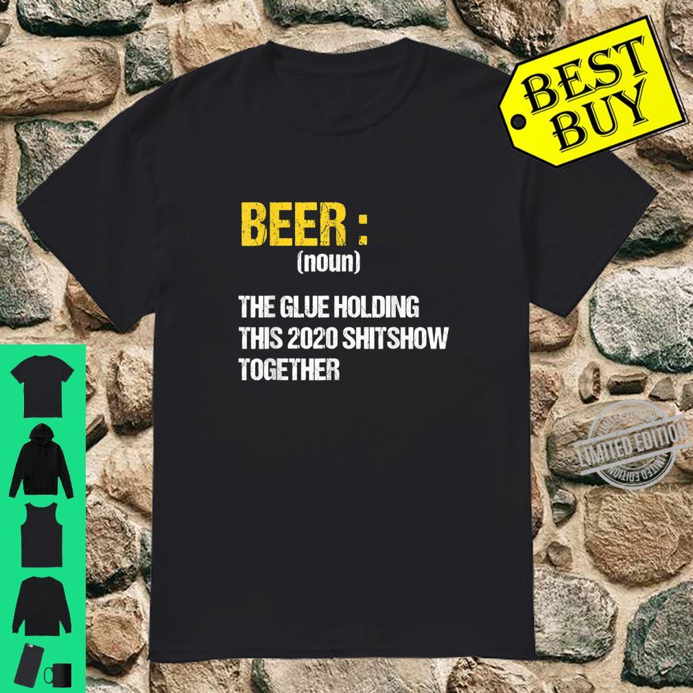 Beer The Glue Holding This 2020 Shitshow Together Retro Shirt