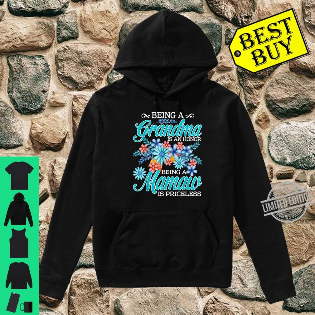 Being A Grandma Is An Honor Being A Mamaw Is Priceless Shirt hoodie
