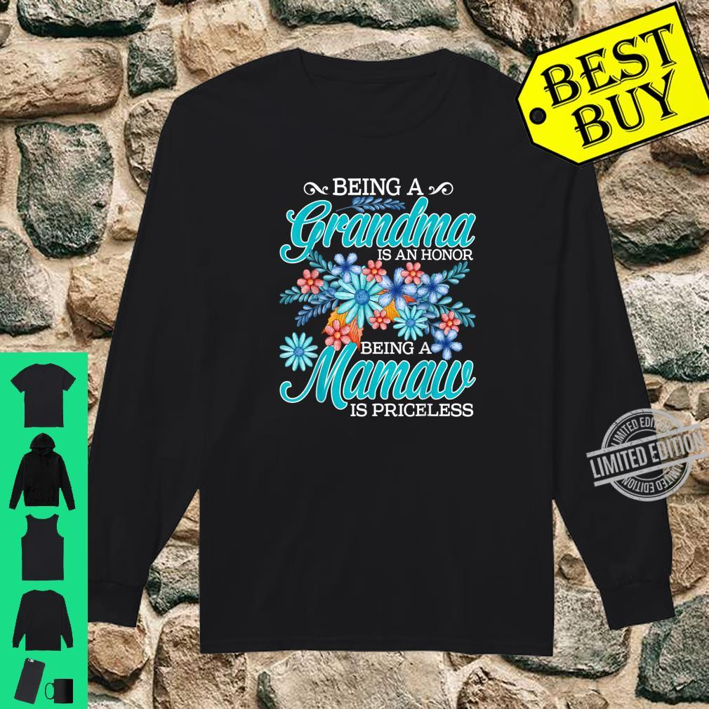 Being A Grandma Is An Honor Being A Mamaw Is Priceless Shirt long sleeved