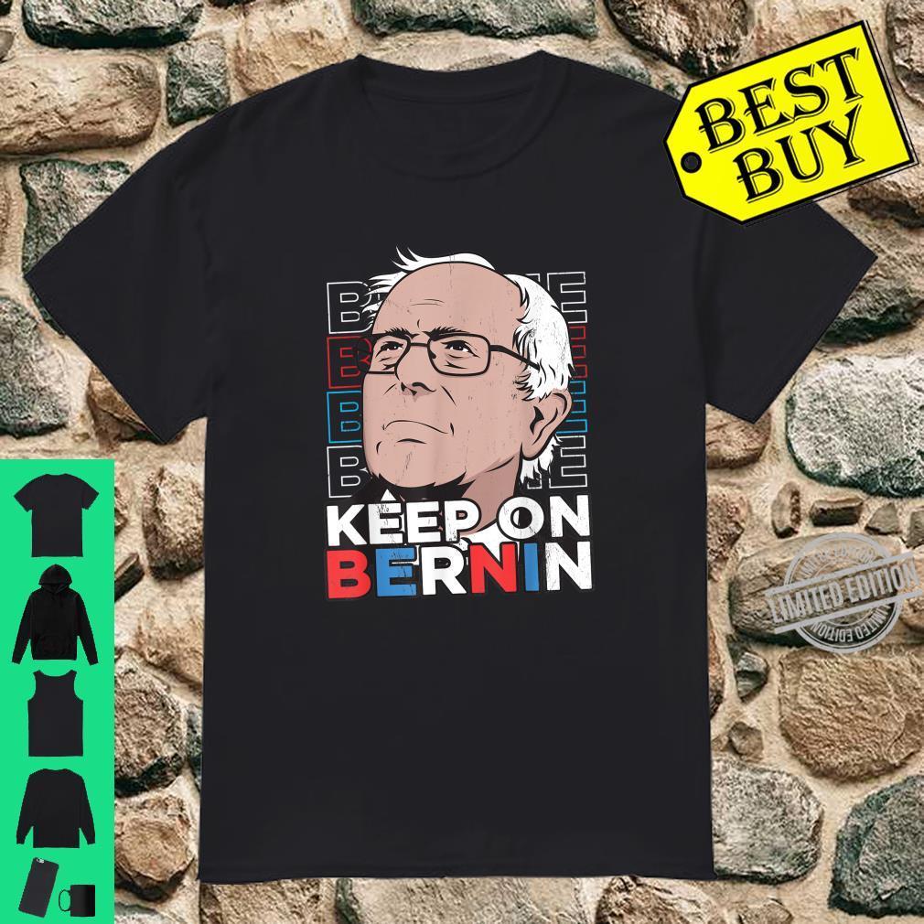 Bernie Sanders 2020 Keep on Bernin Bern President USA Shirt