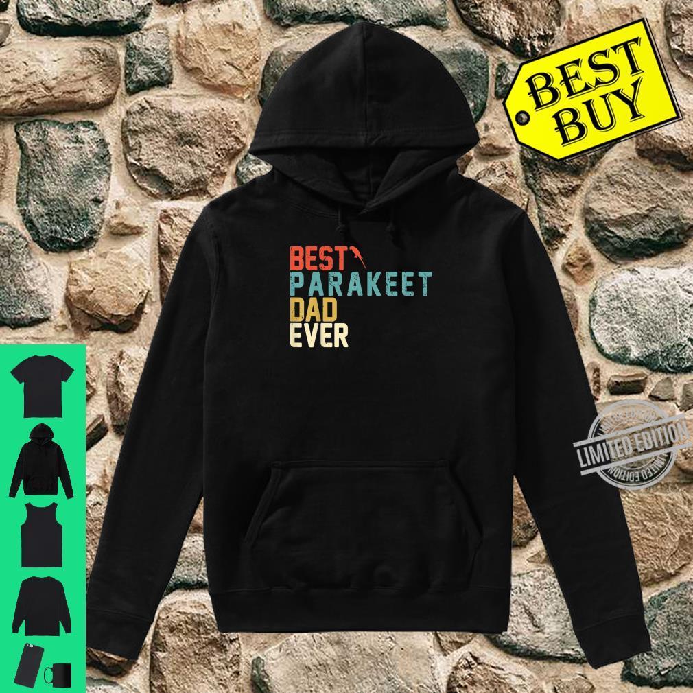Best PARAKEET Dad Ever Shirt, Retro Vintage Shirt hoodie