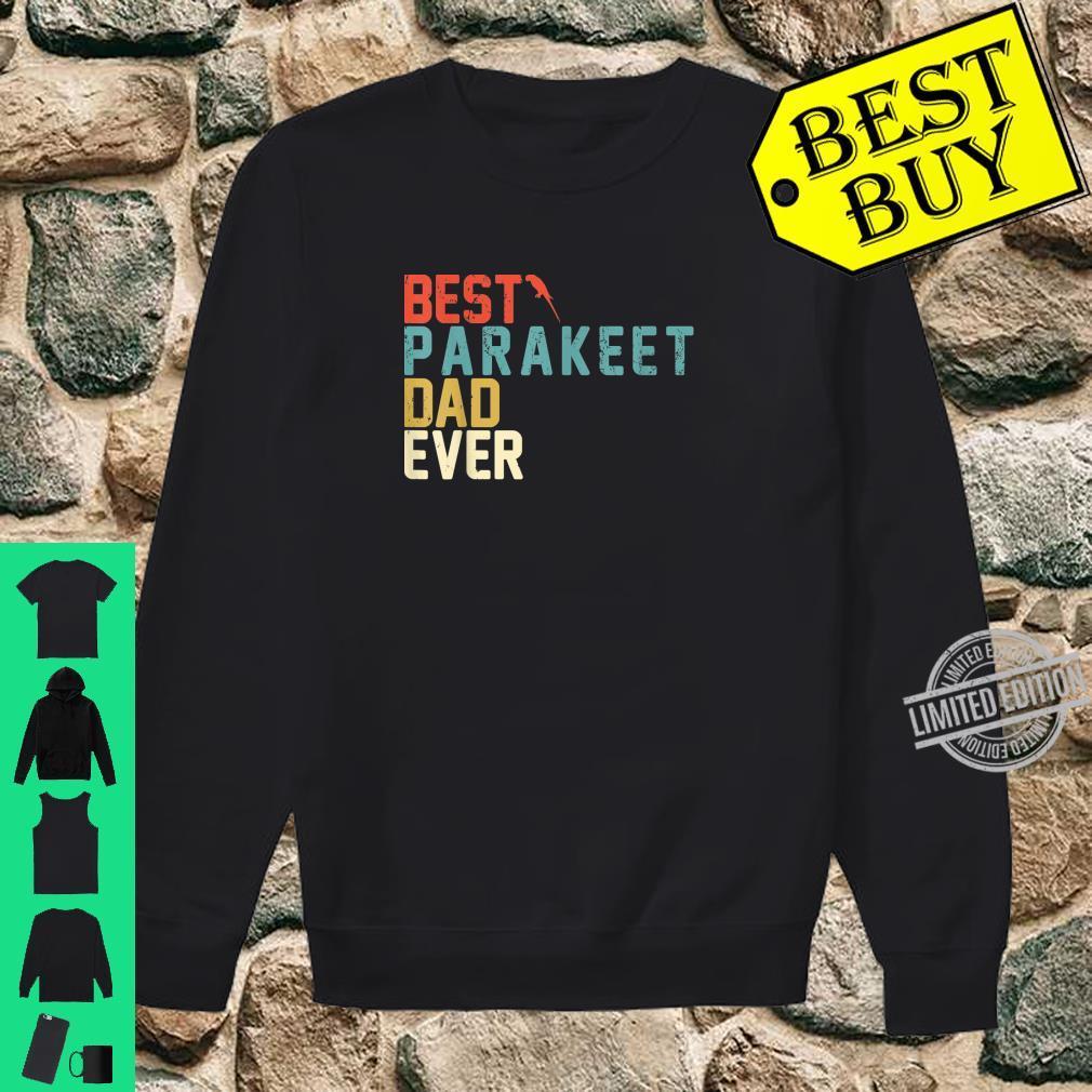 Best PARAKEET Dad Ever Shirt, Retro Vintage Shirt sweater