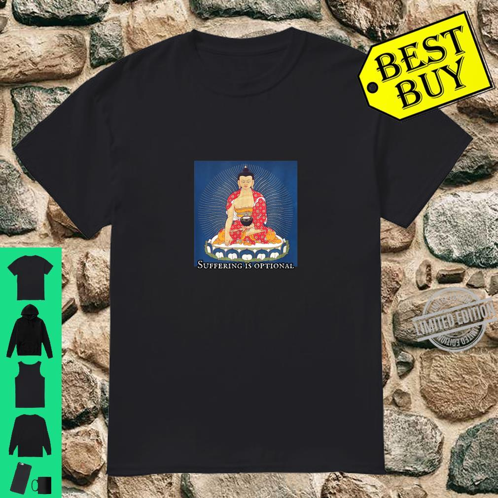 Buddhism Suffering is Optional Shirt