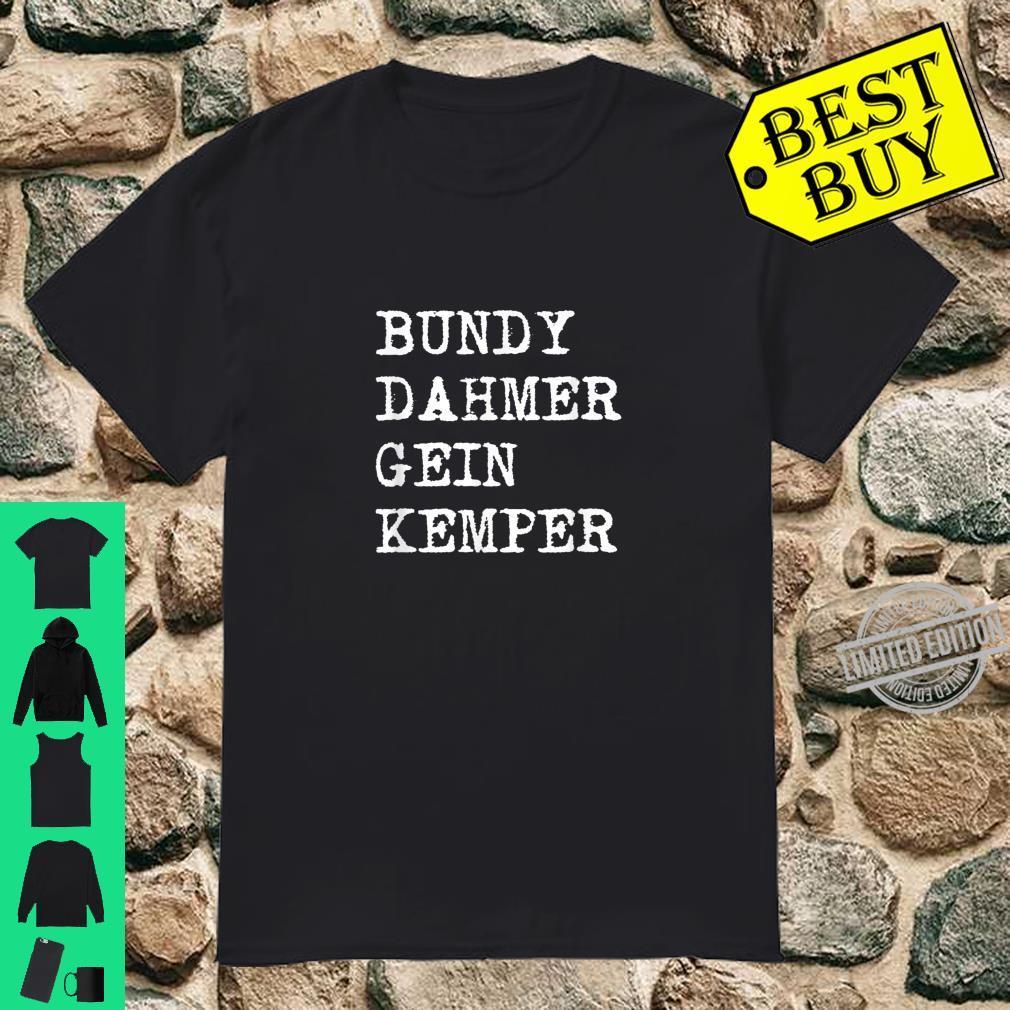 Bundy Dahmer Gein Kemper Serial Killer Shirt