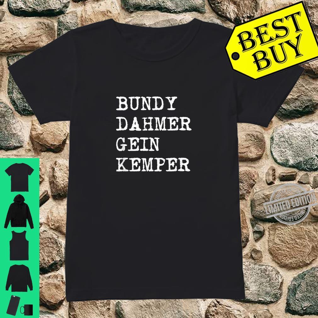 Bundy Dahmer Gein Kemper Serial Killer Shirt ladies tee