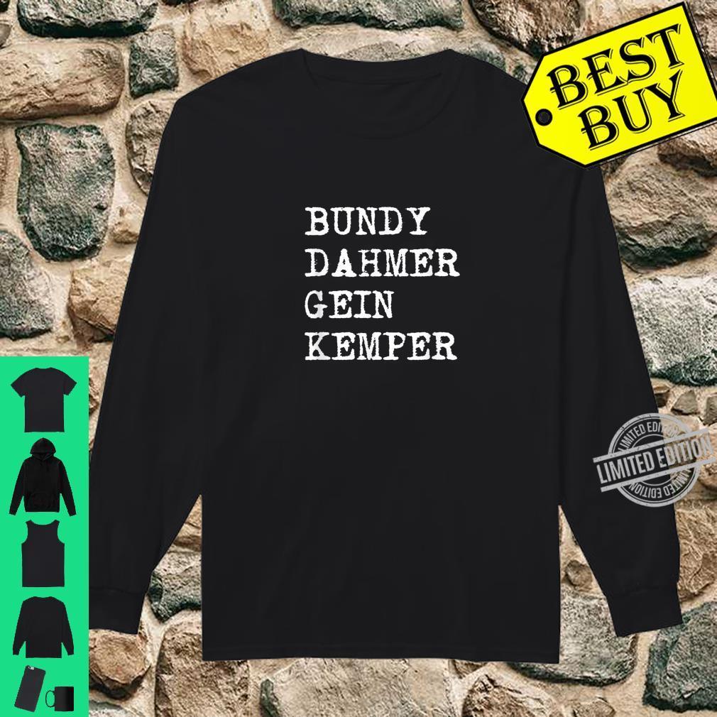 Bundy Dahmer Gein Kemper Serial Killer Shirt long sleeved