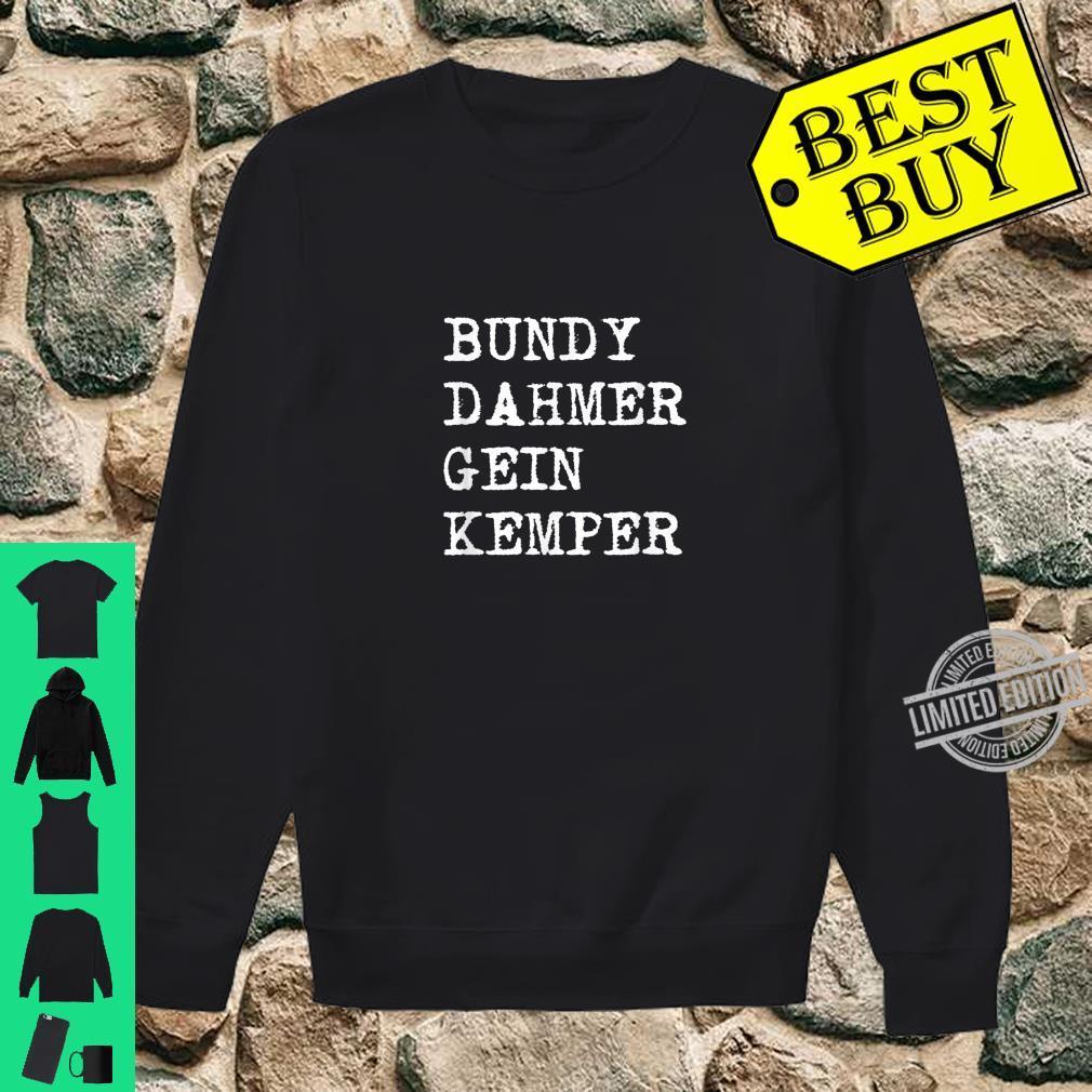 Bundy Dahmer Gein Kemper Serial Killer Shirt sweater