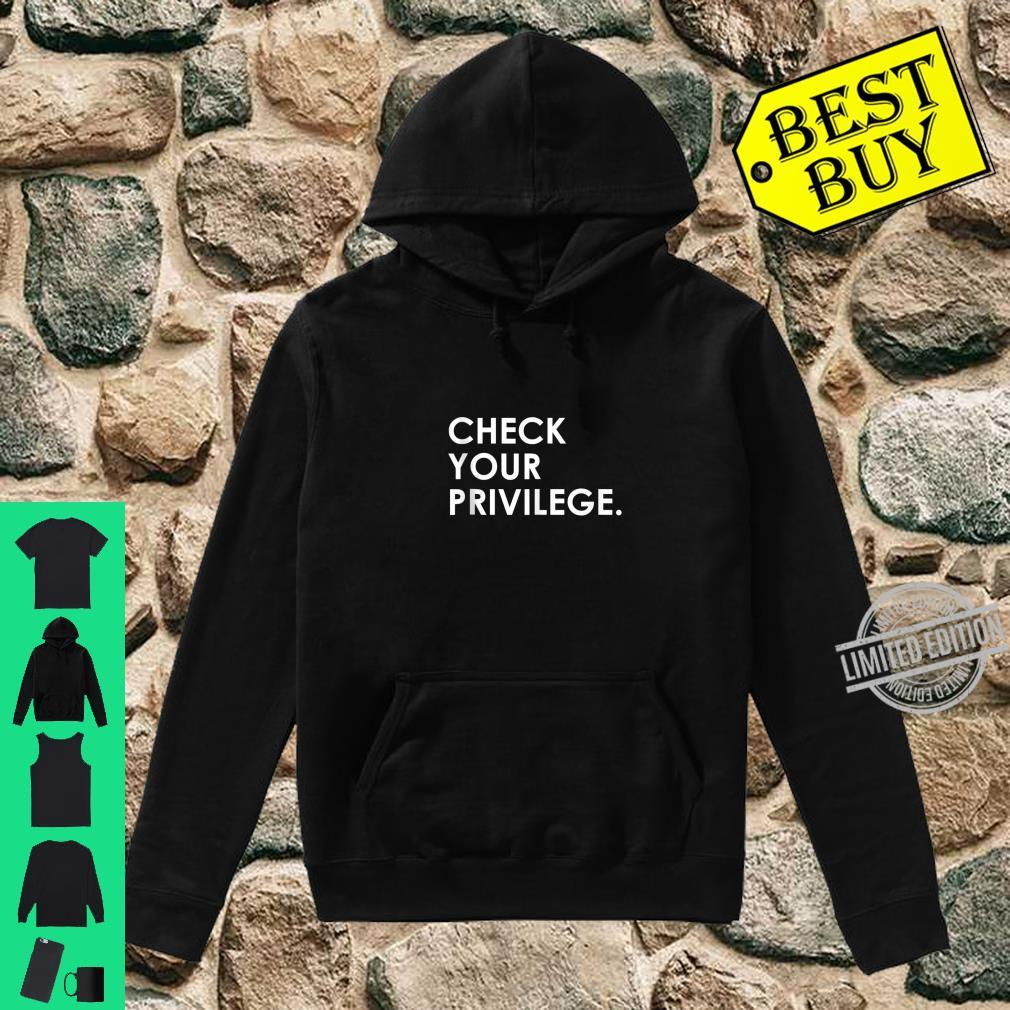 Check Your Privilege Political's Rights Shirt hoodie