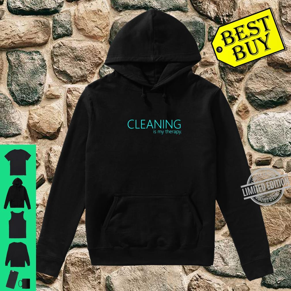 Cleaning is my therapy neat freak proud stay at home mom Shirt hoodie