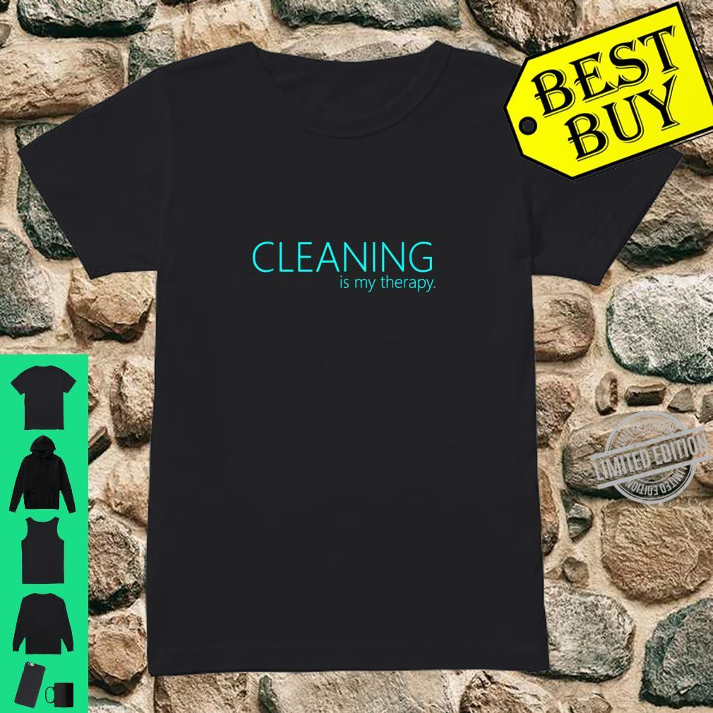 Cleaning is my therapy neat freak proud stay at home mom Shirt ladies tee