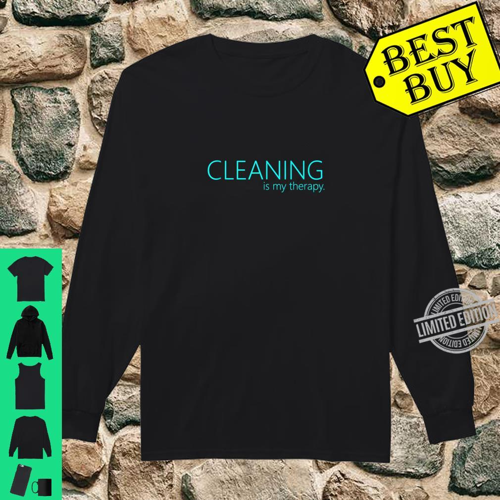 Cleaning is my therapy neat freak proud stay at home mom Shirt long sleeved