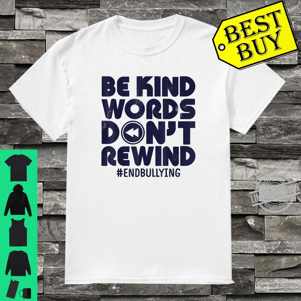 Cool Be Kind Words Don't Rewind Anti Bullying Kindness Vintage Shirt