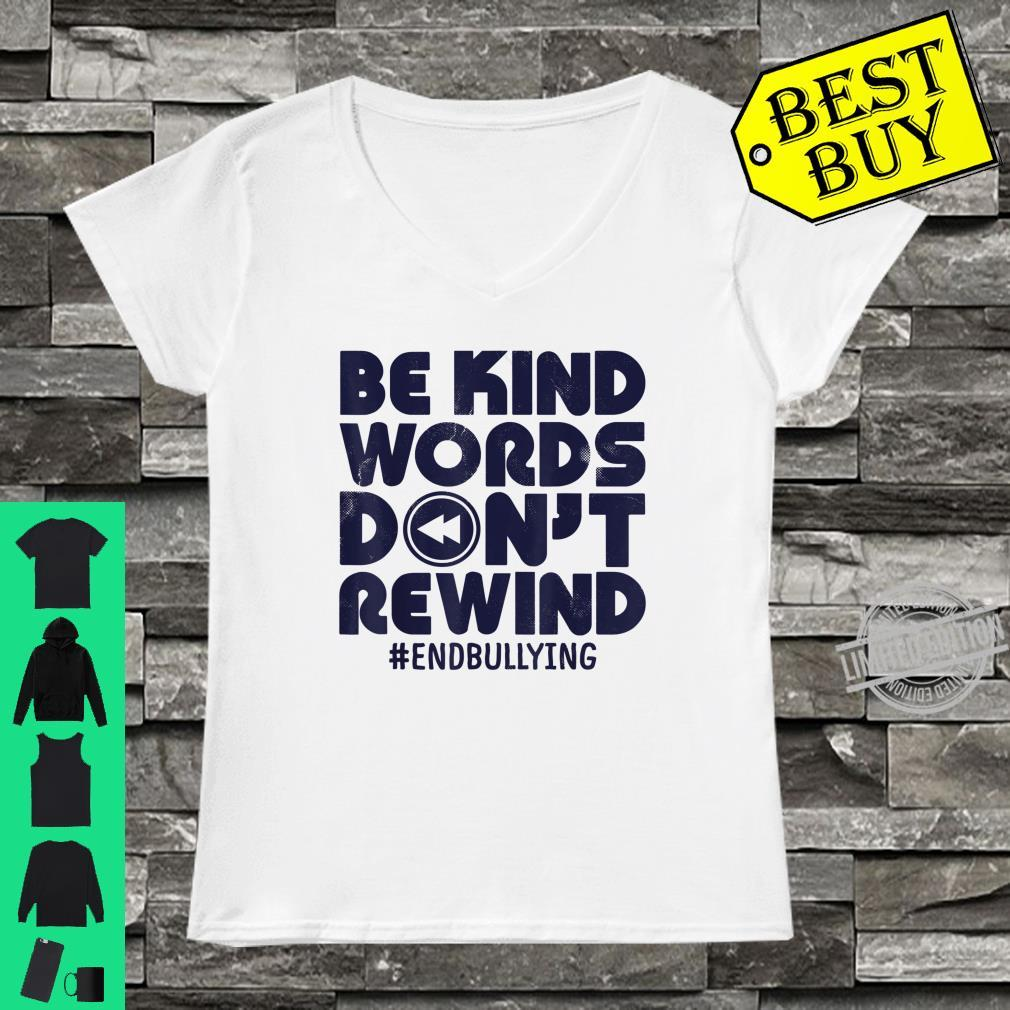 Cool Be Kind Words Don't Rewind Anti Bullying Kindness Vintage Shirt ladies tee