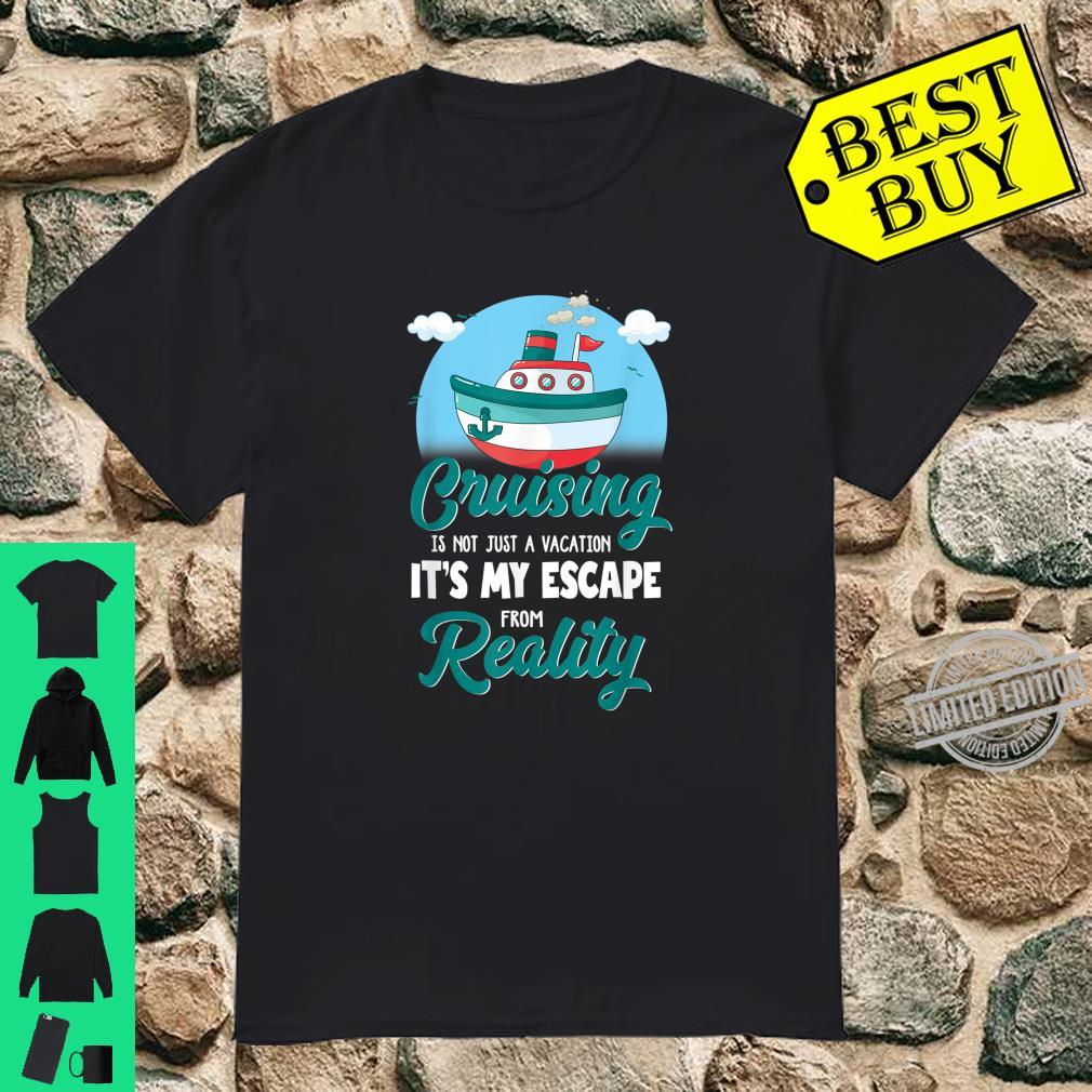 Cruising reality Cruise For Dad Shirt