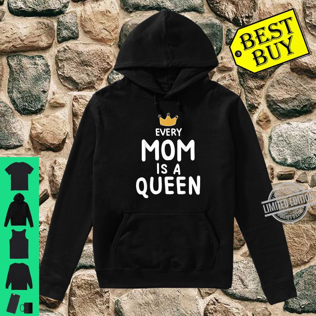 Cute Every Mom is a Queen Mother's Day Shirt hoodie