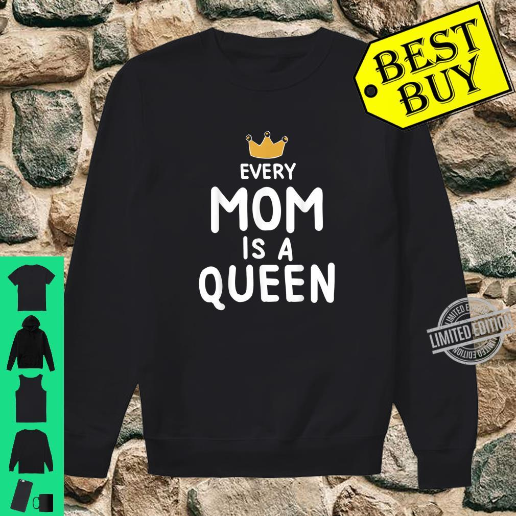 Cute Every Mom is a Queen Mother's Day Shirt sweater