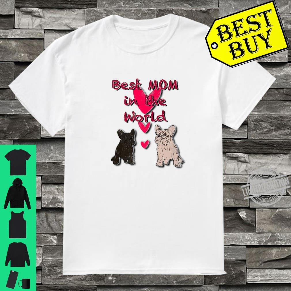 Cute French Bulldogs Best Mom In The World Novelty Shirt