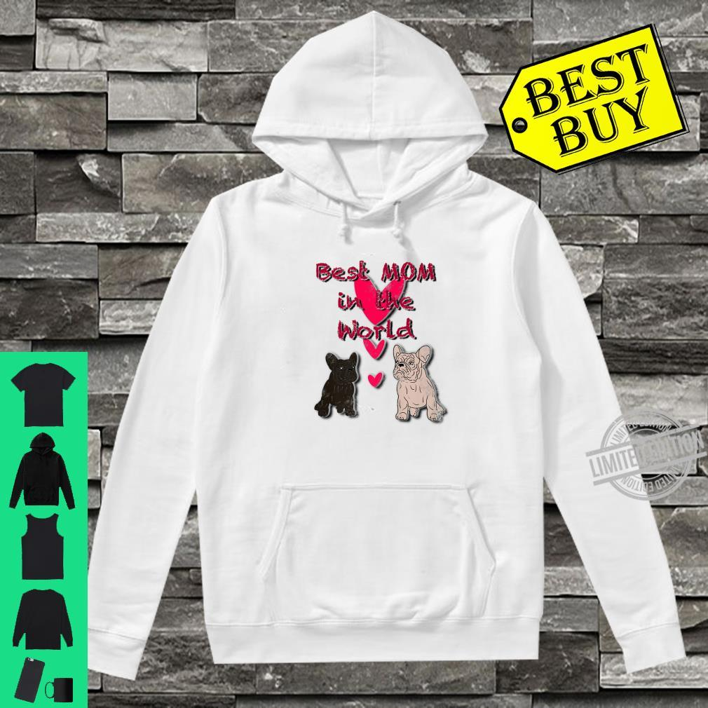 Cute French Bulldogs Best Mom In The World Novelty Shirt hoodie