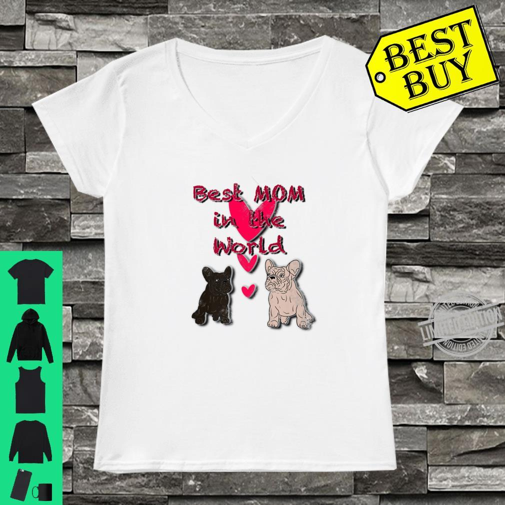 Cute French Bulldogs Best Mom In The World Novelty Shirt ladies tee