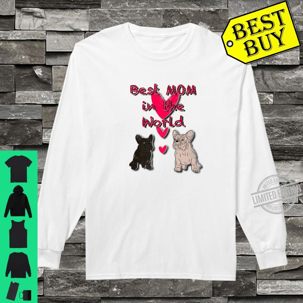 Cute French Bulldogs Best Mom In The World Novelty Shirt long sleeved