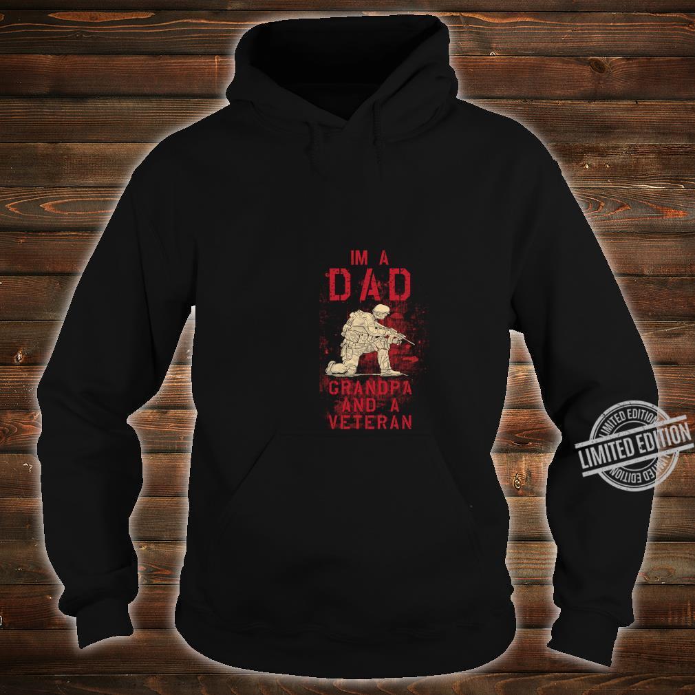 Dad, Grandpa, Veteran Fun Military Veterans Shirt hoodie