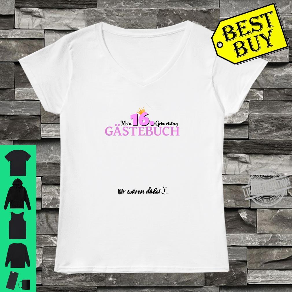 Damen 16. Geburtstag Mädchen 16 Jahre Party Gästebuch Geschenk Shirt ladies tee