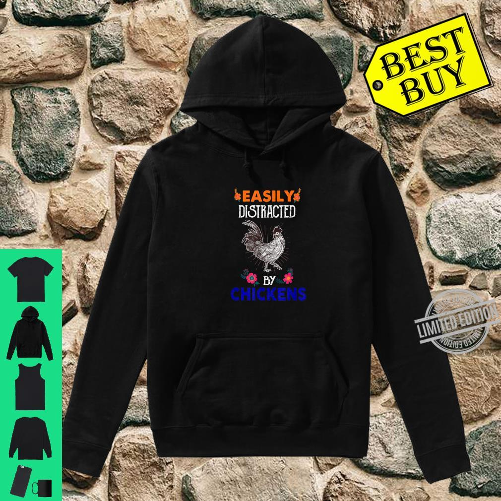 Easily Distracted By Chickens For Chickens Shirt hoodie