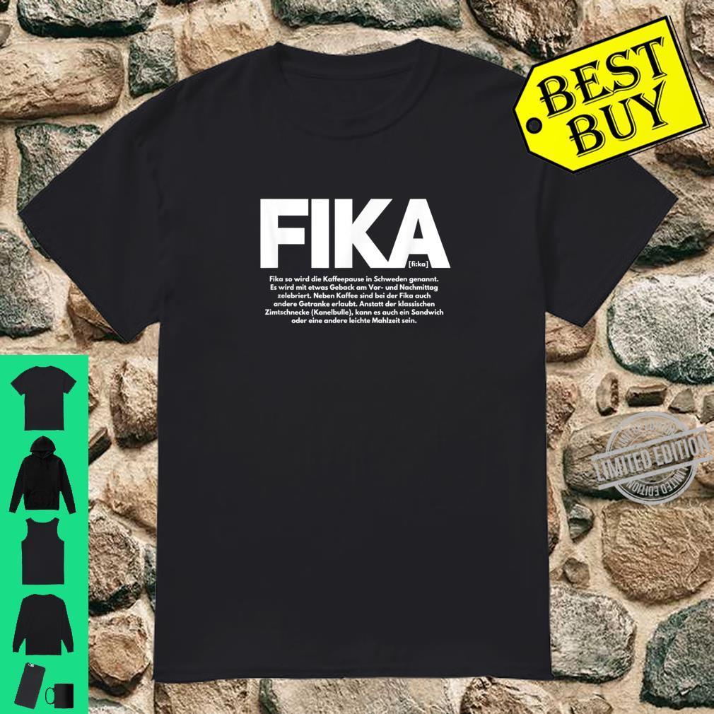 Fika schwedische Kaffeepause Shirt