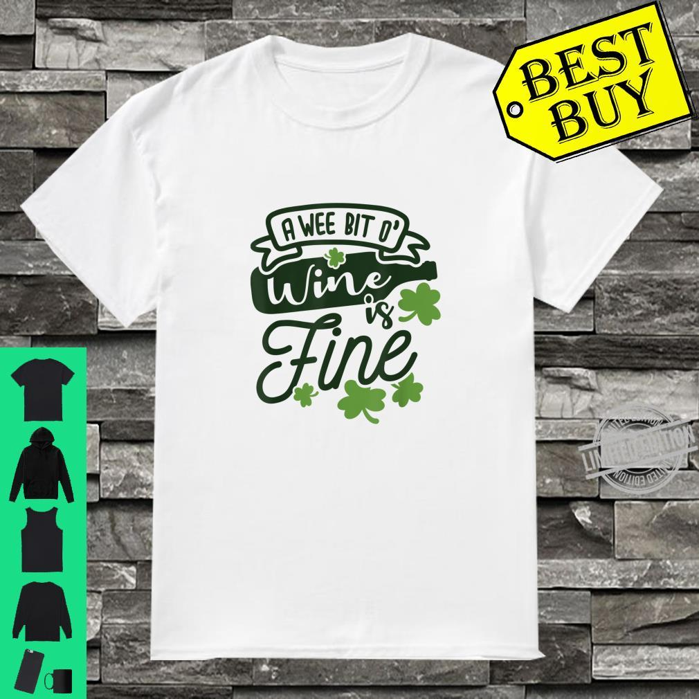 Funny A Wee Bit O Wine Is Fine St Patricks Day Shirt