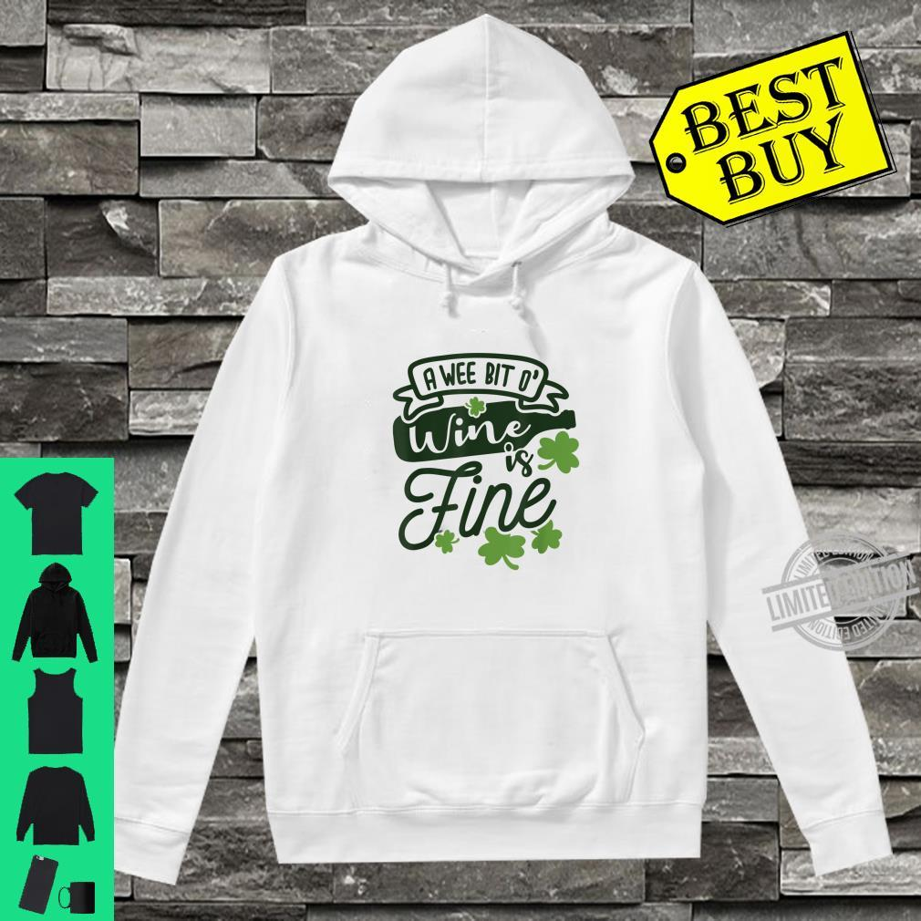 Funny A Wee Bit O Wine Is Fine St Patricks Day Shirt hoodie