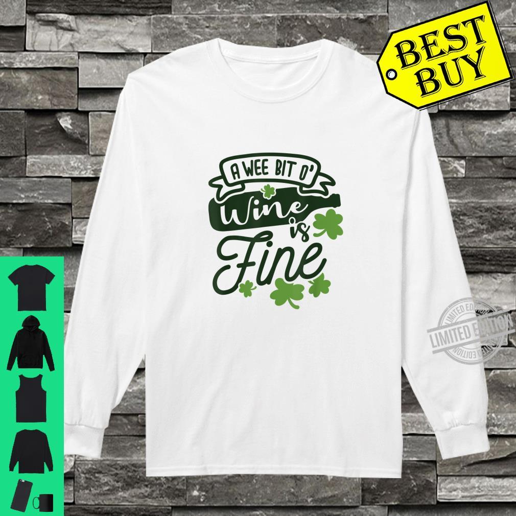 Funny A Wee Bit O Wine Is Fine St Patricks Day Shirt long sleeved