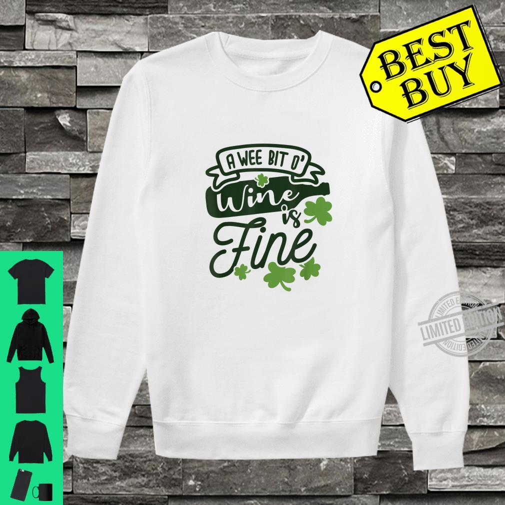 Funny A Wee Bit O Wine Is Fine St Patricks Day Shirt sweater