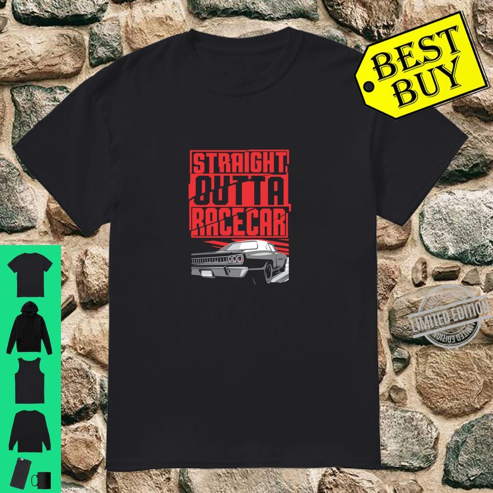 Funny Car Guy Straight Outta Racecar Muscle Car Shirt