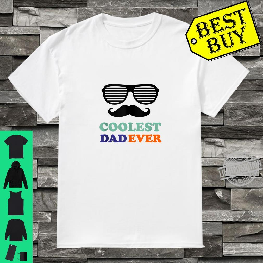 Funny Coolest Dad Ever Fathers Day for Dad Daughter Son Shirt