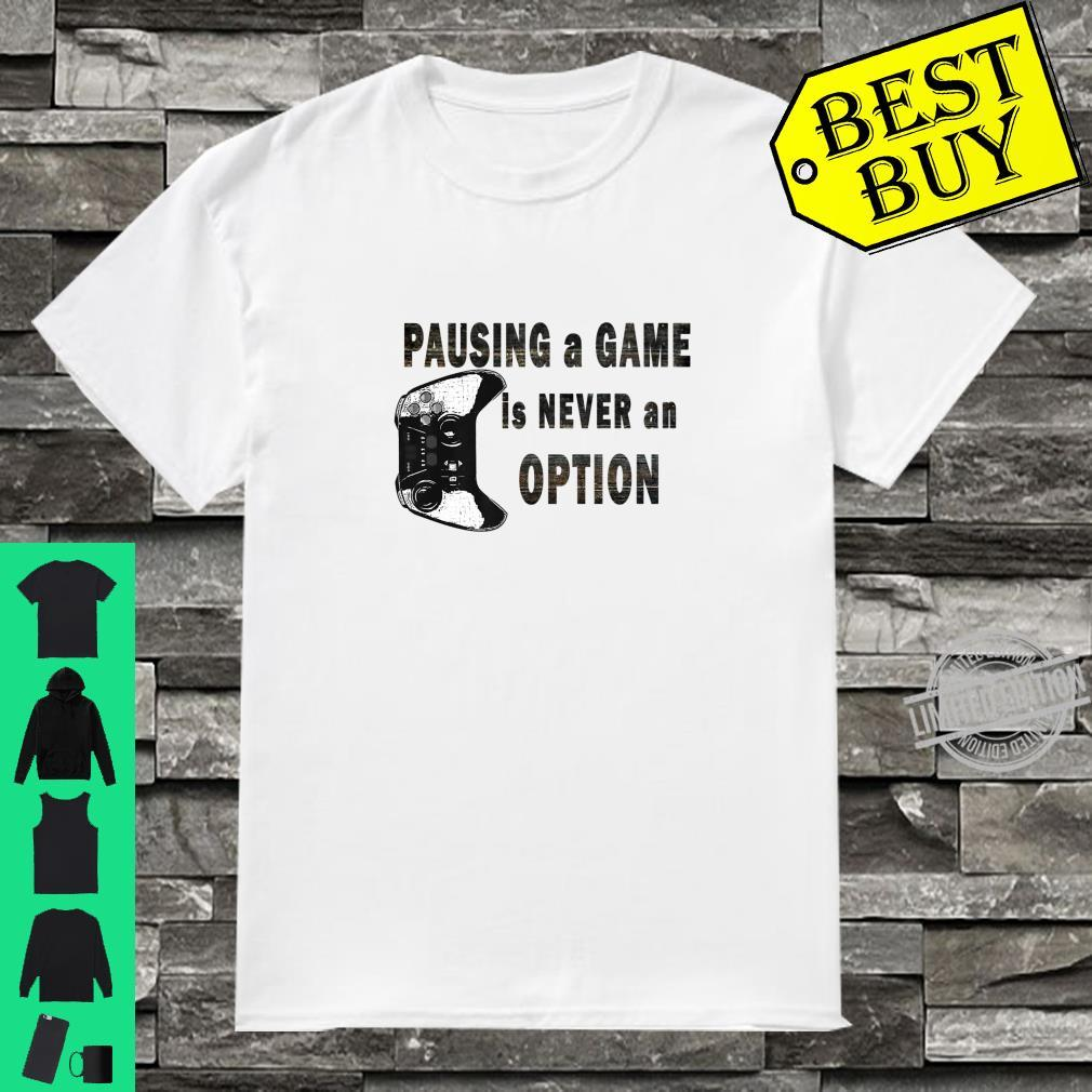 Game Controller Pausing a Game is Never an Option meme Shirt