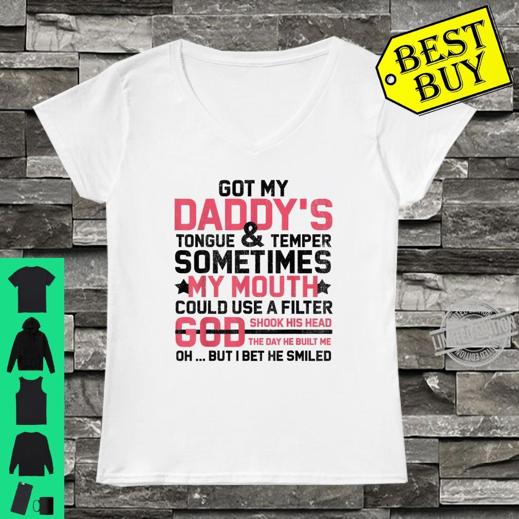 Got My Daddy's Tongue And Temper Sometimes My Mouth Shirt ladies tee