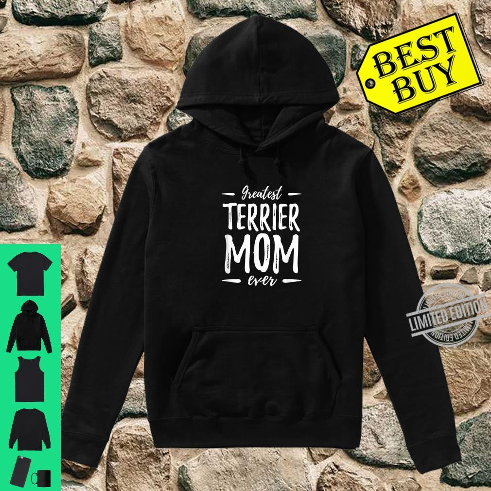 Greatest Terrier Mom Ever Dog Mom Shirt hoodie