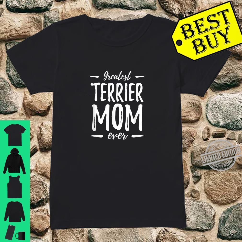 Greatest Terrier Mom Ever Dog Mom Shirt ladies tee